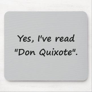 """Sí, he leído """"Don Quijote"""". Alfombrilla De Ratones"""
