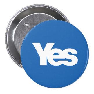 Sí independencia escocesa 2014 de Escocia Pin Redondo De 3 Pulgadas