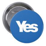 Sí independencia escocesa 2014 de Escocia Pins