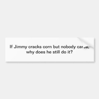 Si Jimmy agrieta el maíz - pegatina para el parach Pegatina Para Auto
