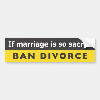 """""""Si la boda es divorcio tan sagrado de la prohibic Pegatina Para Auto"""