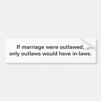 Si la boda fue proscrita - pegatina para el parach etiqueta de parachoque