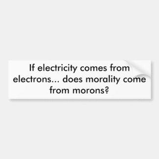 Si la electricidad viene de electrones… hace el MO Pegatina Para Auto