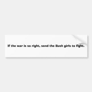 Si la guerra tan correcta, envíe a los chicas de B Pegatina Para Auto