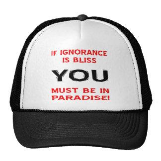 Si la ignorancia es dicha USTED debe estar en para Gorras De Camionero