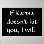 Si la karma no le golpea, lo voy a hacer póster