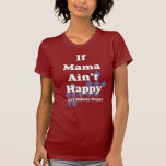 Si la mamá no es feliz… no es nadie feliz camisetas