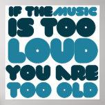 Si la música es demasiado ruidosa usted es demasia posters