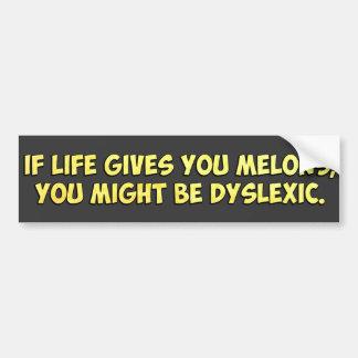 Si la vida le da los melones, usted puede ser que pegatina para auto
