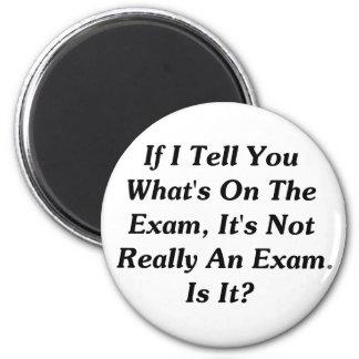Si le digo cuál está en el examen imán redondo 5 cm