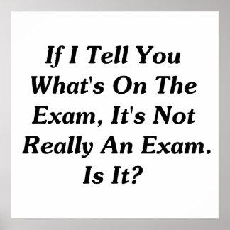 Si le digo cuál está en el examen poster