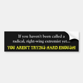 Si le no han llamado un radical, de la derecha etiqueta de parachoque