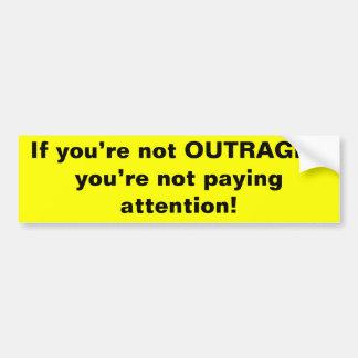 Si le NO ULTRAJAN usted no es el pagar attent… Etiqueta De Parachoque