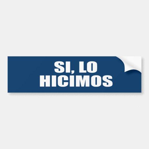 SI LO HICIMOS CAR BUMPER STICKER