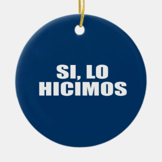 SI LO HICIMOS Double-Sided CERAMIC ROUND CHRISTMAS ORNAMENT