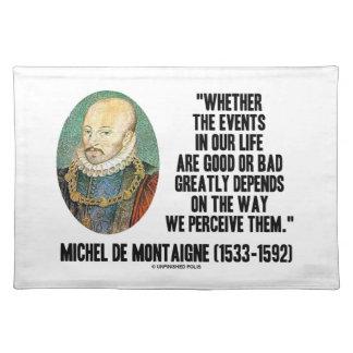Si los acontecimientos en la vida buena o el malo mantel