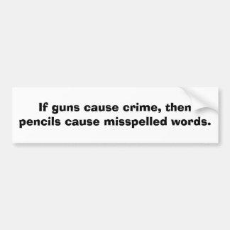 Si los armas causan crimen, después los lápices ca pegatina para auto