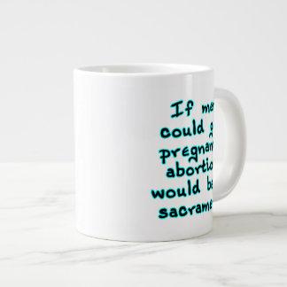 Si los hombres podrían conseguir embarazadas, el taza de café grande