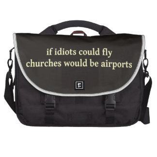 Si los idiotas podrían volar, las iglesias serían  bolsa para ordenador