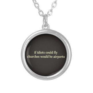 Si los idiotas podrían volar, las iglesias serían  colgante redondo