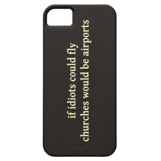 Si los idiotas podrían volar, las iglesias serían  iPhone 5 Case-Mate coberturas