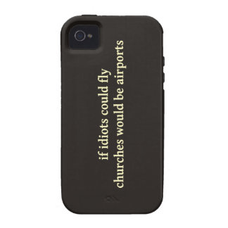 Si los idiotas podrían volar, las iglesias serían  vibe iPhone 4 funda