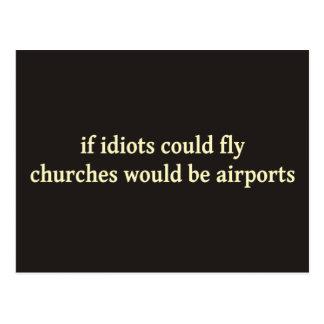 Si los idiotas podrían volar, las iglesias serían  tarjetas postales