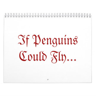 Si los pingüinos podrían volar… calendario de pared