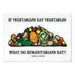 Si los vegetarianos comen los humanitarios de las invitación 12,7 x 17,8 cm