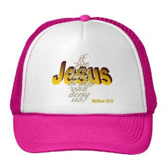 Si negamos a Jesús él también nos negará Matthew 1 Gorras De Camionero