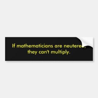 Si neutralizan a los matemáticos, no pueden mult… pegatina para auto
