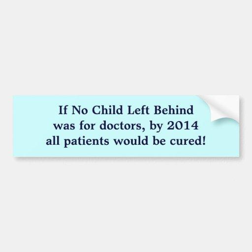 Si ningún niño dejó Behindwas para los doctores, e Pegatina Para Auto