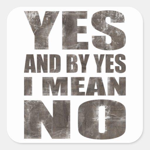 Sí = ningún pegatina cuadrada
