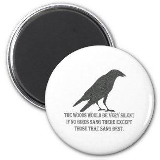 Si ningunos pájaros cantaron imán redondo 5 cm