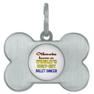 Si no conocido como bailarín del ballet más placa de nombre de mascota