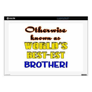 Si no conocido como Brother más bestest del mundo Skins Para 43,2cm Portátil