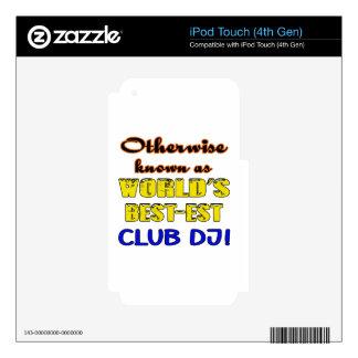 Si no conocido como club más bestest DJ del mundo iPod Touch 4G Skin
