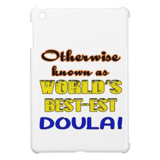 Si no conocido como Doula más bestest del mundo