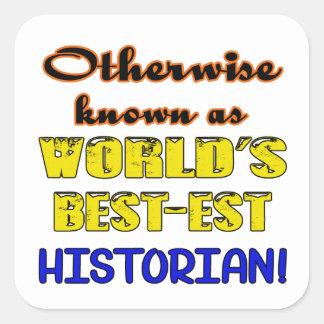 Si no conocido como historiador más bestest del pegatina cuadrada