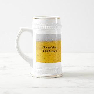 Si no es cerveza, no lo quiero jarra de cerveza