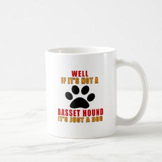 Si no es es apenas perro de BASSET HOUND Taza De Café