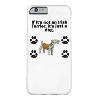 Si no es Terrier irlandés Funda De iPhone 6 Barely There