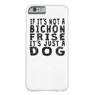 Si no es un Bichon Frise Funda Barely There iPhone 6