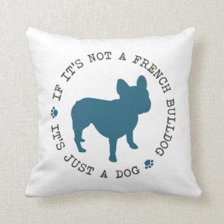 Si no es un dogo francés, es apenas un perro (b) cojines