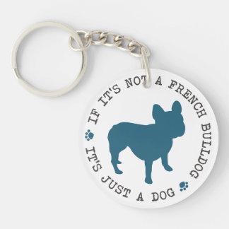 Si no es un dogo francés, es apenas un perro (b) llavero redondo acrílico a doble cara