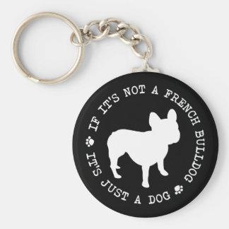 Si no es un dogo francés, es apenas un perro (w) llavero redondo tipo pin