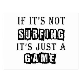 Si no está practicando surf es apenas un juego postal