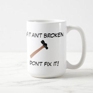 Si no está quebrado, no lo fije taza de café