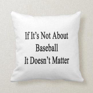 Si no está sobre béisbol no importa almohada