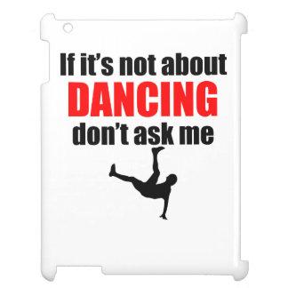 Si no está sobre el baile no me pregunte